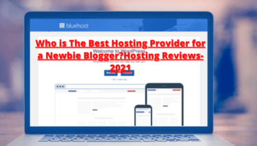 Who is The Best Hosting Provider for a Newbie Blogger?Hosting Reviews-2021